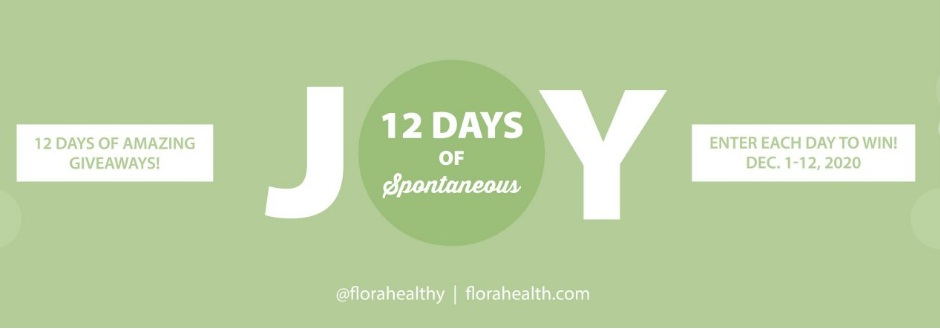 Flora Health 12 Days Of Spontaneous Joy Sweepstakes